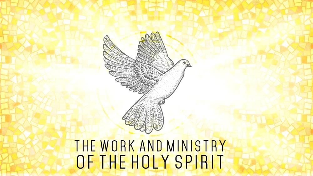 TheWorkAndMinistryOfTheHolySpirit2